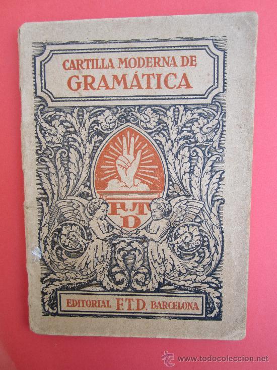 CARTILLA MODERNA DE GRAMATICA , 1928 EDITORIAL FTD , LIBRO ESCOLAR (Libros Antiguos, Raros y Curiosos - Libros de Texto y Escuela)
