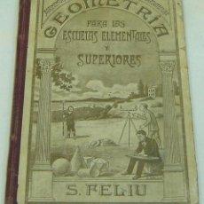 Libros antiguos: GEOMETRIA Y AGRIMESURA PARA LAS ESCUELAS ELEMENTALES Y SUPERIORES-SALVIO FELIU-BARNA 1922. Lote 30273212