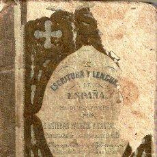 Libros antiguos: ESCRITURA Y LENGUAJE DE ESPAÑA EN PROSA Y VERSO. Lote 25088409