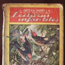 Libros antiguos: LIBRO LECTURAS INFANTILES DE J. ORTEGA MUNILLA, SIN FECHAR 30 APROX. ED. SOPENENA, LOMO CON DESPERFE. Lote 30620300