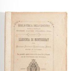 Libros antiguos: CUADERNO Nº2, LLEGENDA DE MONTSERRAT, MOSSEN JACINTO VERDAGUER, AÑO 1880 - BIBLIOTECA DELS ESCONS. Lote 30720424