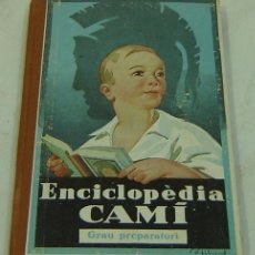 Libros antiguos: ENCICLOPEDIA CAMÍ-GRAU PREPARATORI-JOSEP UDINA CORTILES-IMP.ELZEVERIANA-LLIBERIA CAMÍ-BARCELONA 1933. Lote 30818917