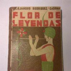 Libros antiguos: ALEJANDRO RODRÍGUEZ CASONA. FLOR DE LEYENDAS. 1ª EDICION 1933. Lote 31049839