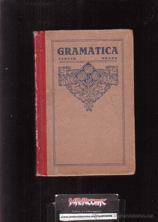 GRAMÁTICA TERCER GRADO /EDITA: LUIS VIVES 1926 (Libros Antiguos, Raros y Curiosos - Libros de Texto y Escuela)