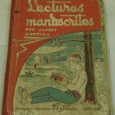 Libros antiguos: LECTURES MANUSCRITES-ALBERT MONTANA-PEDAGOGIA CATALANA-SALVATELLA-1936-GASTADO POR EL USO. Lote 31263030