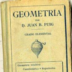 Libros antiguos: PUIG : GEOMETRÍA GRADO ELEMENTAL - DALMAU CARLES, 1924. Lote 31337217