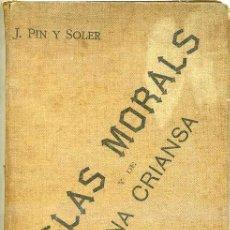Libros antiguos: PIN Y SOLER : REGLAS MORALS Y DE BONA CRIANSA (1892) ILUSTRACIONES DE PELLICER - CATALÁN. Lote 31337353