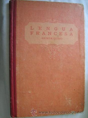 LENGUA FRANCESA. PRIMER CURSO. 1933 LUIS VIVES (Libros Antiguos, Raros y Curiosos - Libros de Texto y Escuela)