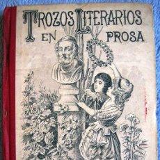 Libros antiguos: TROZOS LITERARIOS EN PROSA DE AUTORES ESPAÑOLES Y AMERICANOS. EDIT. CALLEJA, FINALES S XIX.. Lote 31807468