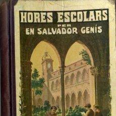 Libros antiguos: SALVADOR GENÍS : HORES ESCOLARS (1915) LECTURA CATALÁN Y CASTELLANO, IMPRESA Y MANUSCRITA. Lote 32295587