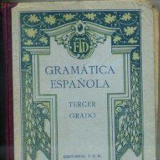 Libros antiguos: F.T.D. : GRAMÁTICA ESPAÑOLA TERCER GRADO (1924) . Lote 32308445