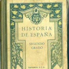 Libros antiguos: HISTORIA DE ESPAÑA 2º GRADO (F.T.D., 1926) . Lote 44386452