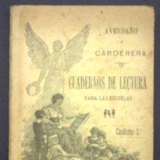 Libros antiguos: CUADERNOS DE LECTURA PARA LAS ESCUELAS. AVENDAÑO Y CARDERERA. LIBRERIA DE HERNANDO. MADRID, 1900.. Lote 32702996