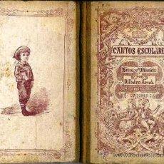 Libros antiguos: CANTOS ESCOLARES - LETRA Y MÚSICA POR PEDRO ARNÓ (BASTINOS, 1885). Lote 32935608