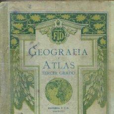 Libros antiguos: GEOGRAFÍA ATLAS TERCER GRADO (F.T.D., 1927). Lote 139814746
