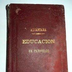 Libros antiguos: MANUAL TEÓRICO - PRÁCTICO DE EDUCACIÓN DE PÁRVULOS. PEDRO DE ALCÁNTARA GARCÍA. 1883. Lote 33068407