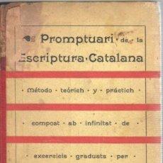 Libros antiguos: MUY INTERESANTE LIBRO PROMTUARI DE LA ESCRPTURA CATALANA - FCO,FLOS I CALCAT 1898. Lote 33252321