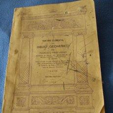 Libros antiguos: TRATADO ELEMENTAL DE DIBUJO GEOMETRICO -IMP. Y LIB. JACINTO GONZALEZ ( ZAMORA ) 1932. Lote 33318534