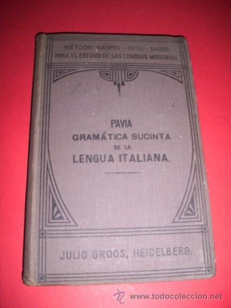 PAVIA, LUIGIGRAMÁTICA SUCINTA DE LA LENGUA ITALIANA : CON EJERCICIOS DE VERSIÓN Y TROZOS DE LECTURA (Libros Antiguos, Raros y Curiosos - Libros de Texto y Escuela)
