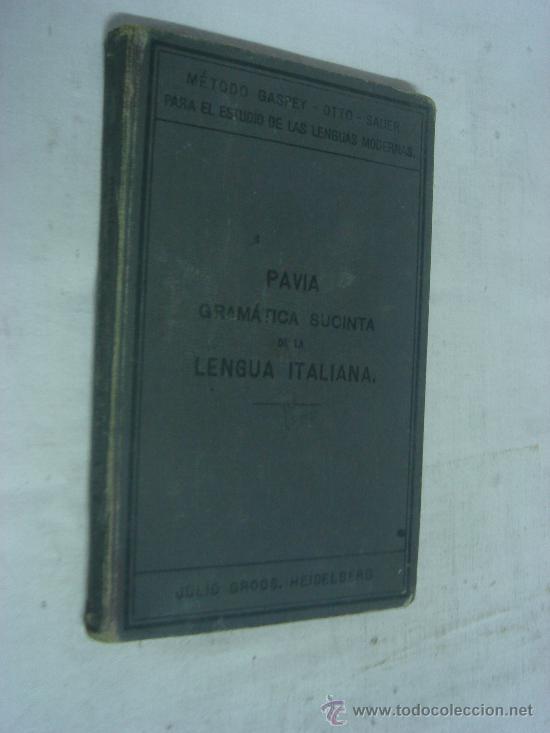 GRAMATICA SUCINTA DE LA LENGUA ITALIANA. PAVIA (Libros Antiguos, Raros y Curiosos - Libros de Texto y Escuela)