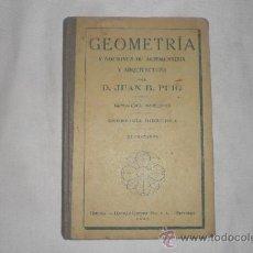 Libros antiguos: GEOMETRIA Y NOCIONES DE AGRIMENSURA Y ARQUITECTURA JUAN B. PUIG 1929. Lote 34183121