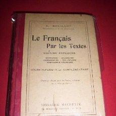 Libros antiguos: BOUILLOT, V. - LE FRANÇAIS PAR LES TEXTES : LECTURE EXPLIQUÉE. COURS SUPÉRIEUR ET COMPLÉMENTAIRE. Lote 34196672