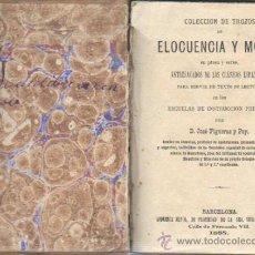 Libros antiguos: INTERESANTE Y VIEJO LIBRO COLECCIÓN DE TROZOS ELOCUENCIA Y MORAL 1885 - POR JOSE FIGUERAS Y PEY. Lote 34440719