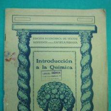 Libros antiguos: EDICION ECONOMICA DE TEXTOS MODERNOS PARA LA ESCUELA PRIMARIA. QUIMICA 1931. Lote 34503429