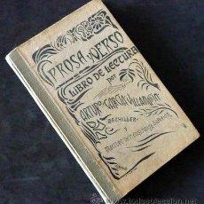 Libros antiguos: PROSA Y VERSO. LIBRO DE LECTURA POR ARTURO GARCIA VILLAMARIN. P.P.K.O. VIGO. 1906. Lote 34585403