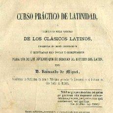 Libros antiguos: DE MIGUEL : CURSO PRÁCTICO DE LATINIDAD (JUBERA, 1868). Lote 34816734