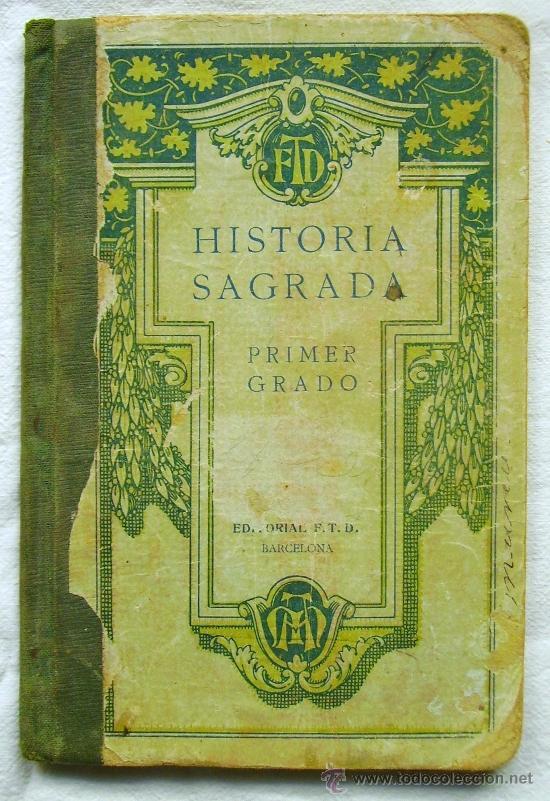 HISTORIA SAGRADA - PRIMER GRADO - EDITORIAL F.T.D. - AÑO 1926 (Libros Antiguos, Raros y Curiosos - Libros de Texto y Escuela)