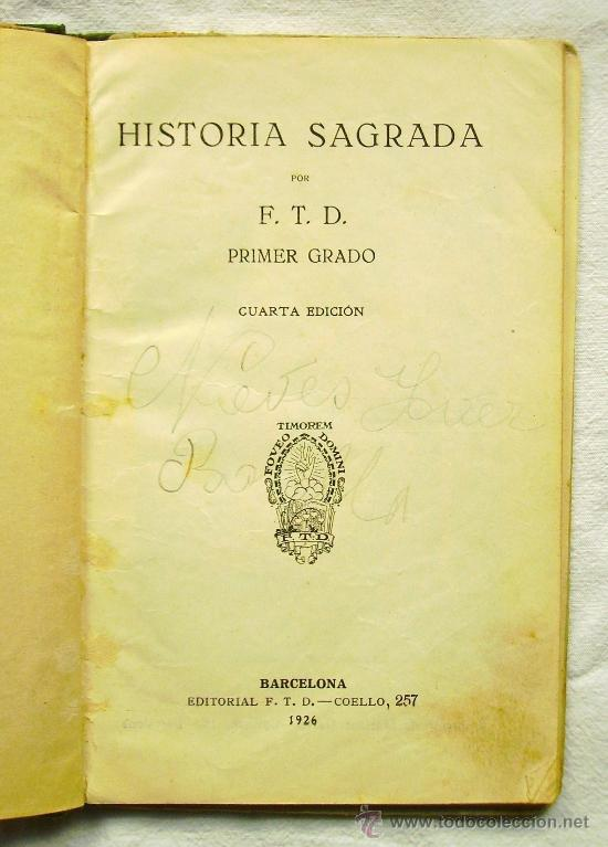 Libros antiguos: HISTORIA SAGRADA - PRIMER GRADO - EDITORIAL F.T.D. - AÑO 1926 - Foto 2 - 35057442
