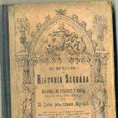 Libros antiguos: MARTÍNEZ AGUILÓ : COMPENDIO DE HISTORIA SAGRADA Y NOCIONES DE RELIGIÓN Y MORAL (1910). Lote 95762515