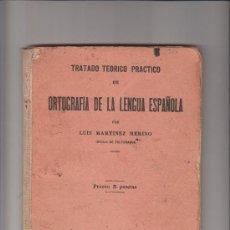 Libros antiguos: TRATADO TEÓRICO PRÁCTICO DE ORTOGRAFÍA DE LA LENGUA ESPAÑOLA INSTITUTO REUS MADRID 1932. Lote 35457845