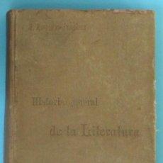 Libros antiguos: HISTORIA GENERAL DE LA LITERATURA. JOSE ROGELIO SÁNCHEZ. IMP. DE LOS HIJOS DE GÓMEZ FUENTENEGRO, S/F. Lote 35810611