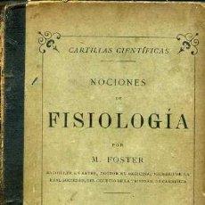 Libros antiguos: FOSTER ; FISIOLOGÍA (GARNIER, C. 1900). Lote 35912819