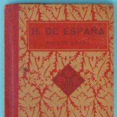 Libros antiguos: HISTORIA DE ESPAÑA POR EDELVIVES. PRIMER GRADO. EDITORIAL F. T. D., 1934.. Lote 35978768