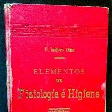 Libros antiguos: ELEMENTOS DE FISIOLOGÍA E HIGIENE. P. ISIDORO DÍAZ. ESCUELAS PÍAS DE VILLACARRIEDO. 1908. Lote 36257111