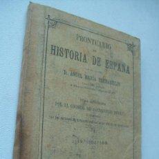 Libros antiguos: PRONTUARIO DE HISTORIA DE ESPAÑA, ÁNGEL MARÍA TERRADILLOS-1898-LIB. DE LA VIUDA DE HERNANDO. Lote 36651291