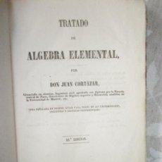 Libros antiguos: CORTÁZAR, J.: TRATADO DE ÁLGEBRA ELEMENTAL (1866). Lote 36689505