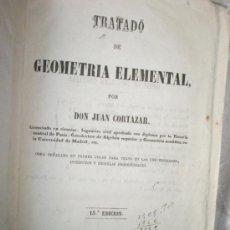 Libros antiguos: CORTÁZAR, J.: TRATADO DE GEOMETRÍA ELEMENTAL (1866). Lote 36689549