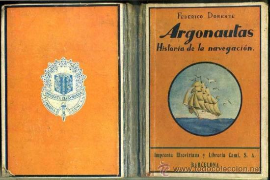 DORESTE : LOS ARGONAUTAS - HISTORIA DE LA NAVEGACIÓN - LIBRO ESCOLAR 1935 (Libros Antiguos, Raros y Curiosos - Libros de Texto y Escuela)
