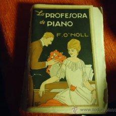 Libros antiguos: 1924 LA PROFESORA DE PIANO F. O´NOLL , 296 PAG, . Lote 36721980