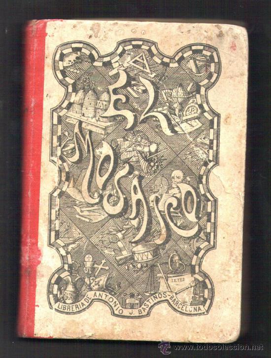 EL MOSAICO 1898 (Libros Antiguos, Raros y Curiosos - Libros de Texto y Escuela)