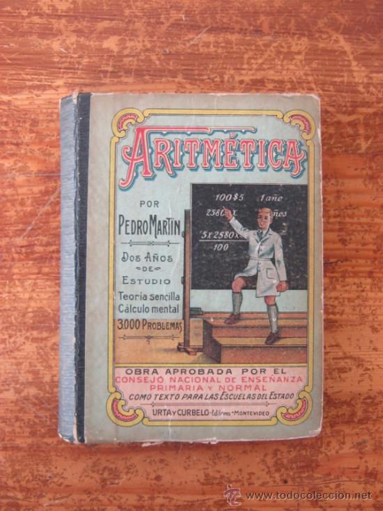 ARITMETICA - PEDRO MARTIN - URTA & CURBELO - MONTEVIDEO 1911 (Libros Antiguos, Raros y Curiosos - Libros de Texto y Escuela)