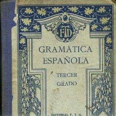 Libros antiguos: GRAMÁTICA ESPAÑOLA TERCER GRADO (F. T. D, 1930). Lote 37141117