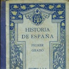 Libros antiguos: HISTORIA DE ESPAÑA PRIMER GRADO (F. T. D, 1930). Lote 37141175
