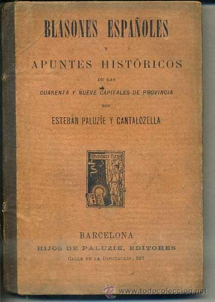 BLASONES ESPAÑOLES Y APUNTES HISTÓRICOS DE LAS 49 CAPITALES DE PROVINCIA (PALUZIE, 1883) (Libros Antiguos, Raros y Curiosos - Libros de Texto y Escuela)