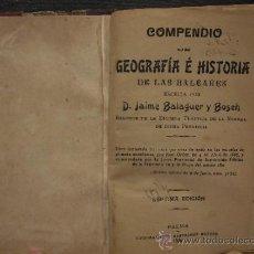 Libros antiguos: COMPENDIO DE GEOGRAFIA E HISTORIA DE LAS BALEARES, BALAGUER, 1905. Lote 37168112