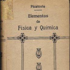 Libros antiguos: ELEMENTOS DE FISICA Y QUIMICA POR D. FELIPE PICATOSTE.(LIBRERÍA DE LOS SUCESORES DE HERNANDO, 1916). Lote 37192993